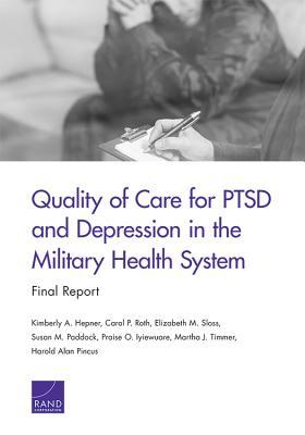 Quality of Care for Ptsd and Depression in the Military Health System: Final Report