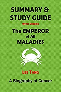 Summary & Study Guide - The Emperor of All Maladies: ABiography of Cancer: Volume 3