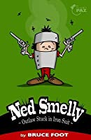 Ned Smelly - Outlaw Stuck in Iron Suit