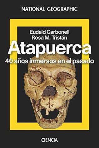 Atapuerca. by Eudald Carbonell