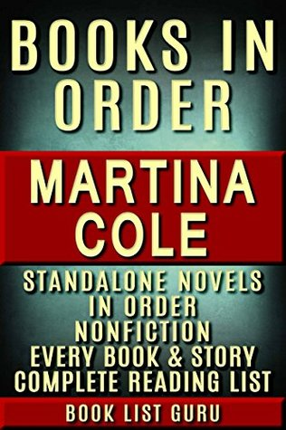 Martina Cole Books in Order: DI Kate Burrows series, plus all standalone novels and nonfiction, plus a Martina Cole biography. (Series Order Book 76)