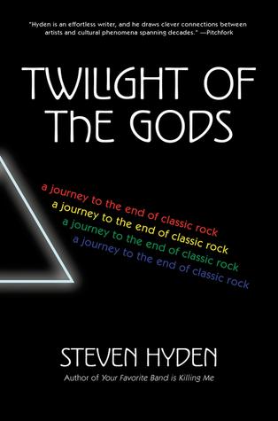 Twilight of the Gods by Steven Hyden