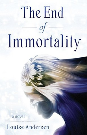 The End of Immortality: A Novel