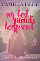 My Best Friend's Boyfriend (Just Friends #3)