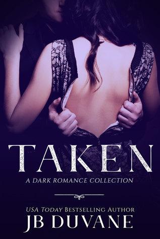 Taken: Dark Romance Collection
