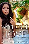 Without Love (Love and Warfare #4)
