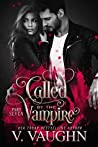 Called by the Vampire - Part 7 by V. Vaughn