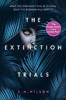 The Extinction Trials (The Extinction Trials, #1)