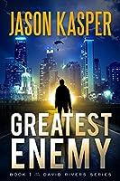 Greatest Enemy (David Rivers #1)