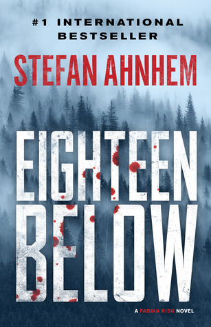 Eighteen Below by Stefan Ahnhem