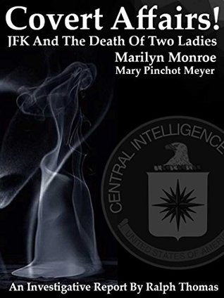 Covert Affairs! JFK And The Death Of Two Ladies: Marilyn Monroe Mary Pinchot Meyer And Smoking Guns!