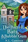 The Barrell, Bats & Bubble Gum (Heather's Forge Mystery #2)