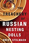 The Treachery of Russian Nesting Dolls (Nadia Tesla #4)