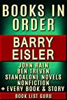 Barry Eisler Books in Order: John Rain series, John Rain short stories, Ben Treven series, Livia Lone books, all short stories, standalone novels and nonfiction. (Series Order Book 55)