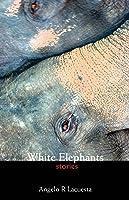 White Elephants: Stories