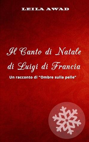 """Il Canto di Natale di Luigi di Francia: Un racconto di """"Ombre sulla pelle"""""""