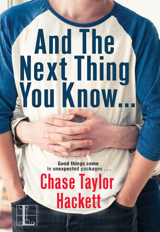 And The Next Thing You Know... by Chase Taylor Hackett