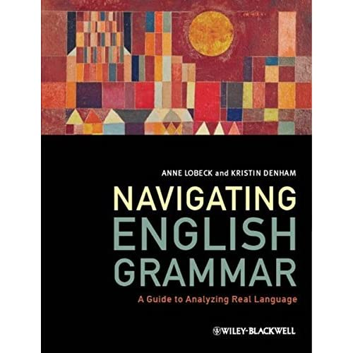 Navigating english grammar a guide to analyzing real language anne navigating english grammar a guide to analyzing real language anne lobeck and kristin denham by anne c lobeck fandeluxe Gallery