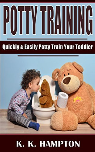Potty Training: Quickly and Easily Potty Train Your Toddler  by  K.K. Hampton