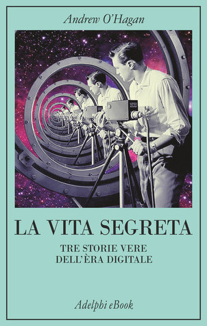 La vita segreta by Andrew O'Hagan