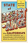 State of Resistance: What California's Dizzying Descent and Remarkable Resurgence Means for America?s Future