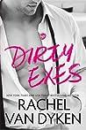 Dirty Exes by Rachel Van Dyken