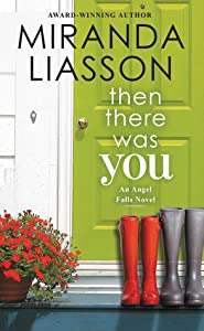 Then There Was You (Angel Falls, #1)