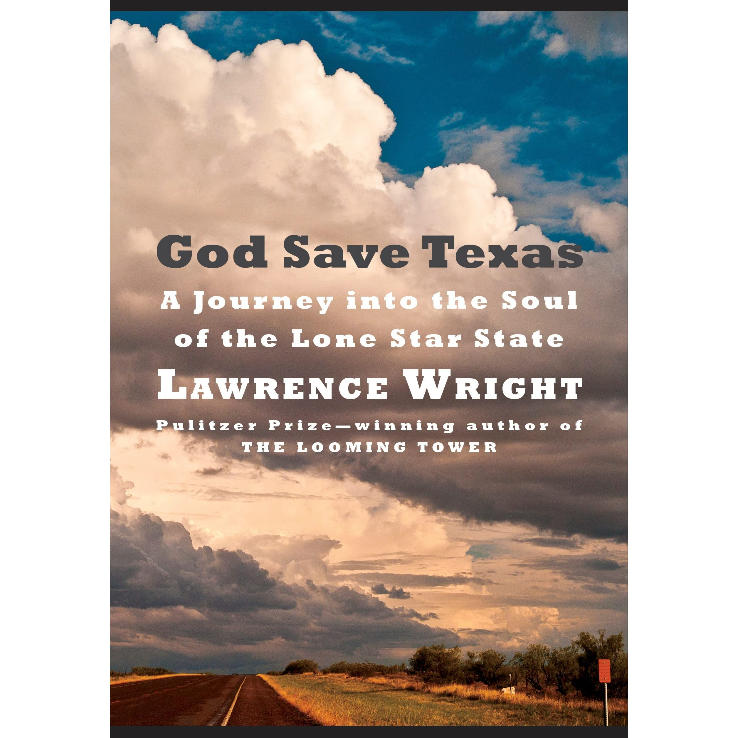 God Save Texas A Journey Into The Soul Of The Lone Star State By - Why is texas called the lone star state
