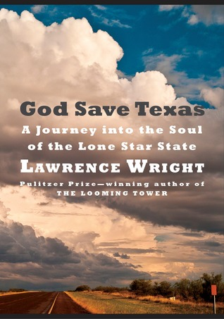 God Save Texas by Lawrence Wright