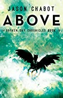 Above: Broken Sky Chronicles, Book 2