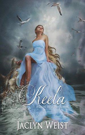 Keela: A Celtic Fairy Tale Romance