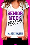 Senior Week Crush (Summer Love, #2)