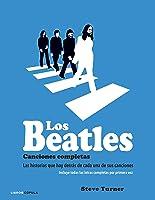 Los Beatles: Canciones Completas. Las historias que hay detrás de cada una de sus canciones.