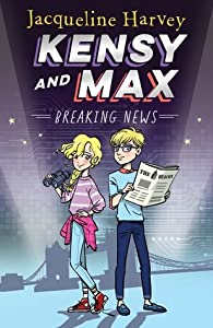 Breaking News (Kensy and Max, #1)