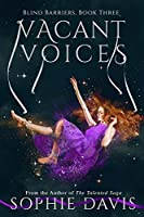 Vacant Voices (Blind Barriers Trilogy Book 3)