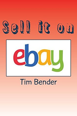 Sell It On Ebay By Tim Bender