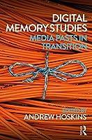 Digital Memory Studies: Media Pasts in Transition