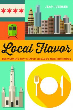 Local Flavor: Restaurants That Helped Shape Chicago's Neighborhoods