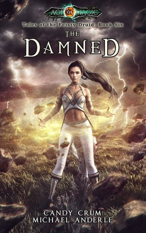 The Damned: Age Of Magic - A Kurtherian Gambit Series (Tales of the Feisty Druid, #6)