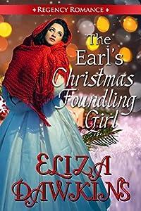 The Earl's Christmas Foundling Girl (A Regency Romance)