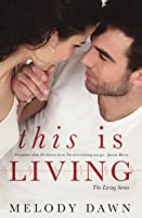 This is Living: Jayson and Chloe-9 Years Later (The Living Series)