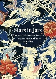 Stars in Jars: Strange and Fantastic Stories