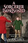 A Sorcerer Imprisoned (Song Of Sorcery #2)