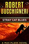Stray Cat Blues: A Mystery Crime Thriller (Max Plank Mystery Series Book 1)
