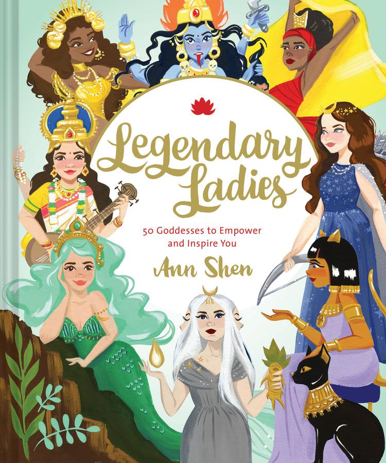 Legendary Ladies- 50 Goddesses to Empow