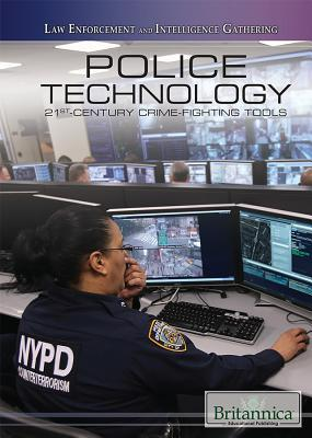 Police Technology 21st-Century Crime-Fighting Tools