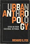 Urban Anthropology: Cities in Their Cultural Settings