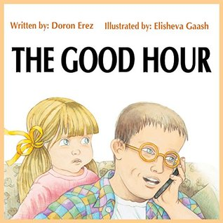The Good Hour by Doron Erez