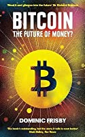 Bitcoin: The Future of Money?