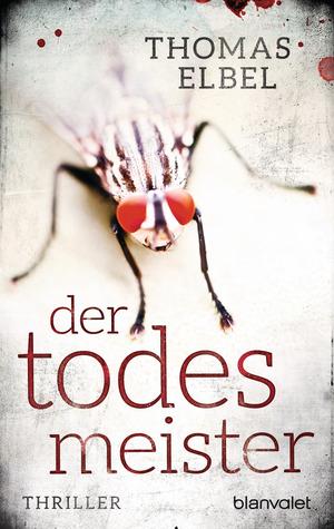 Der Todesmeister by Thomas Elbel